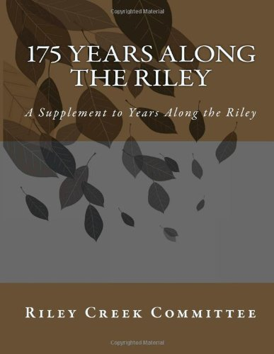 175 Years Along the Riley: A Supplement to Years Along the RIley