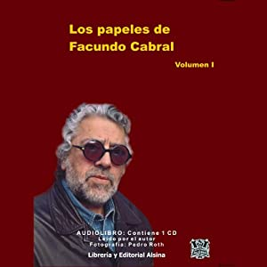 Los Papeles de Facundo Cabral, Vol. 1 (Texto Completo) [The Papers of Facundo Cabral, Vol. 1 ] | [Facundo Cabral]