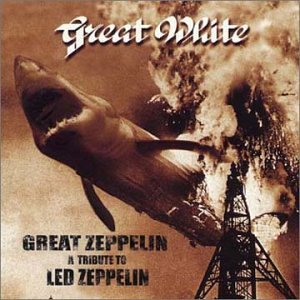 Great White - Great Zeppelin: Tribute To Led Zeppelin - Zortam Music