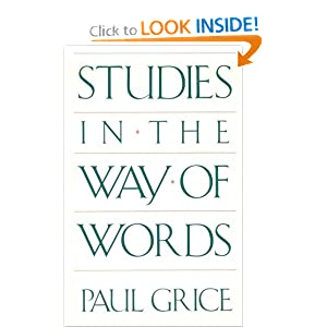 Studies in the Way of Words H. P. Grice