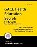 img - for GACE Health Education Secrets Study Guide: GACE Test Review for the Georgia Assessments for the Cert book / textbook / text book