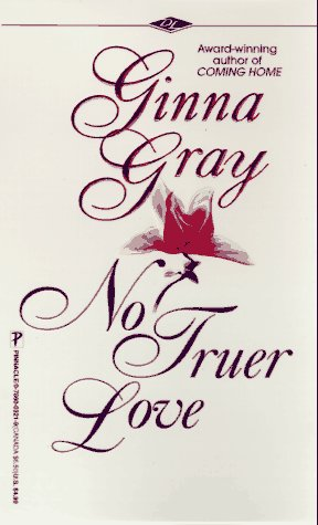 No Truer Love, GINNA GRAY