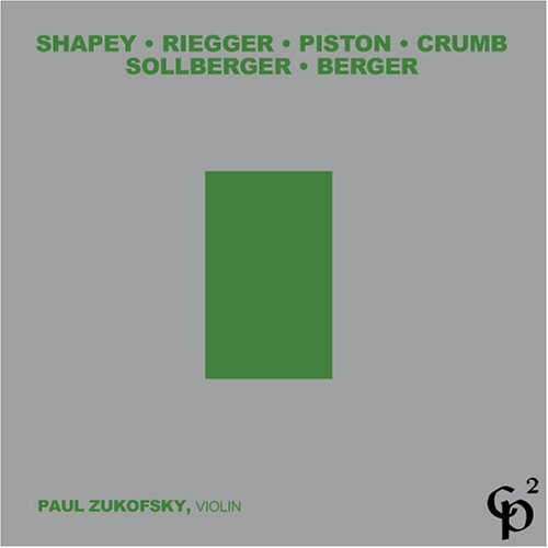 CP2 114 (Music for a 20th Century Violinist) by Paul Zukofsky, Ralph Shapey, Wallingford Riegger, George Crumb and Arthur Berger