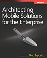 Architecting Mobile Solutions for the Enterprise Front Cover