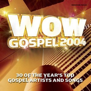 Various Artists - Wow Gospel 2004 - Zortam Music
