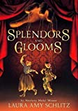 Splendors and Glooms (Paperback) (Newbery Medalist Laura Amy Schlitz .) (Newbery Medalist Laura Amy Schlitz)