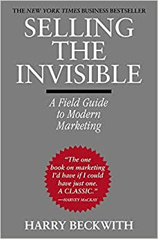 Selling the Invisible - A Field Guide to Modern Marketing