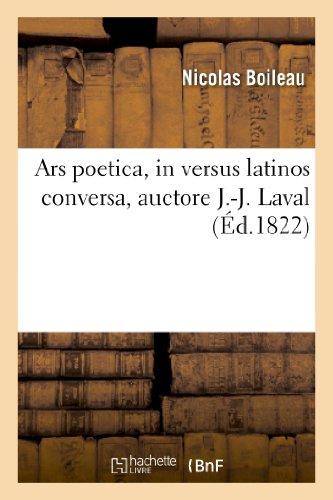 Ars Poetica, in Versus Latinos Conversa, Auctore J.-J. Laval (Littérature)