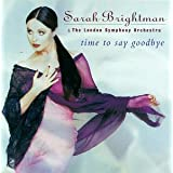 Time to Say Goodbye ~ Sarah Brightman