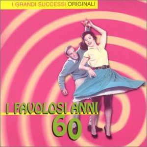 Various Artists - I Favolosi Anni 60 - Amazon.com Music