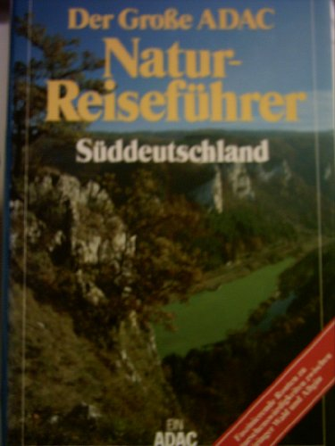 Der Große ADAC Natur – Reiseführer Süddeutschland