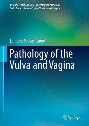 Pathology Of The Vulva And Vagina (Essentials Of Diagnostic Gynecological Pathology)