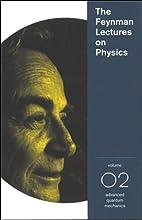 The Feynman Lectures on Physics: Volume 2, Advanced Quantum Mechanics  by Richard P. Feynman Narrated by Richard P. Feynman