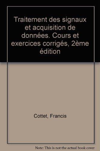 Traitement des signaux et acquisition de données : Cours et exercices corrigés, 2e édition