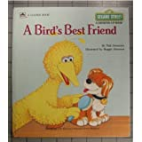 A Bird&#39;s Best Friendby Tish Sommers