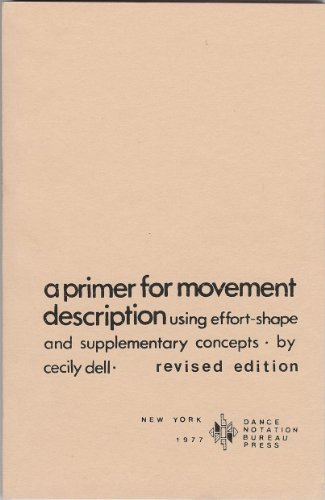 Primer for Movement Description Using Effort/Shape