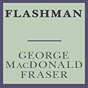 Flashman: Flashman, Book 1 | George MacDonald Fraser