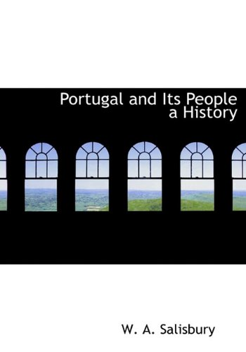 Portugal and Its People a History