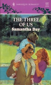 The Three Of Us (Harlequin Romance No, 3297), Samantha Day