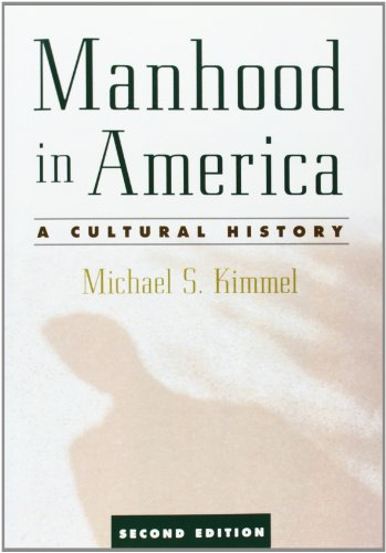 Manhood in America: A Cultural History