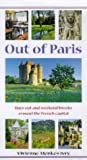 img - for Out of Paris: Days Out and Weekend Breaks from the French Capital (Travel) book / textbook / text book