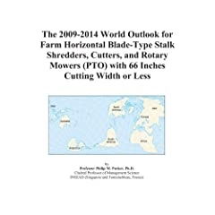 The 2009-2014 World Outlook for Farm Horizontal Blade-Type Stalk Shredders, Cutters, and Rotary Mowers (PTO) with 66 Inches Cutting Width or Less