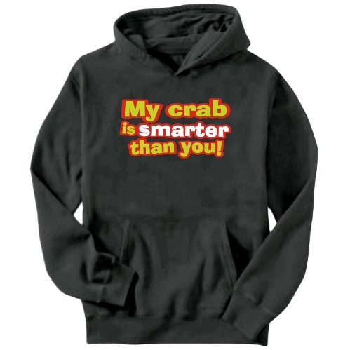 My Crab Is Smarter Than You! Mens Hoodie