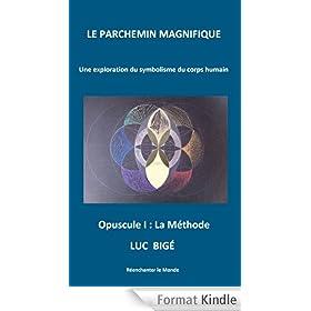 Le Parchemin Magnifique: Opuscule 1 : La M�thode