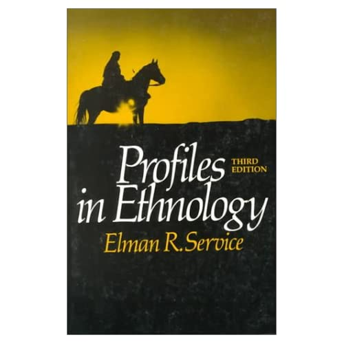Profiles in Ethnology Elman Rogers Service