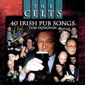 Tom Donovan - Celts-40 Irish Pub Songs - Zortam Music