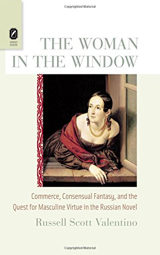 The Woman in the Window: Commerce, Consensual Fantasy, and the Quest for Masculine Virtue in the Russian Novel PDF