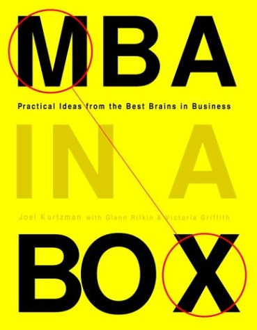 MBA in a Box: Practical Ideas from the Best Brains in Business