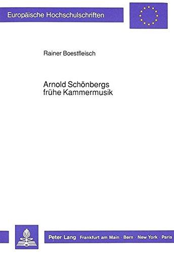 Arnold Schönbergs frühe Kammermusik Studien unter besonderer Berücksichtigung der ersten beiden Streichquartette (Europäische Hochschulschriften / ... Universitaires Européennes)  [Boestfleisch, Rainer] (Tapa Blanda)