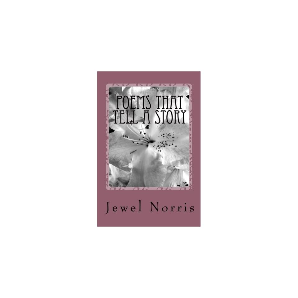 Poems That Tell A Story By Jewel Norris