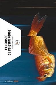 l 39 angoisse du poisson rouge m lissa verreault babelio. Black Bedroom Furniture Sets. Home Design Ideas