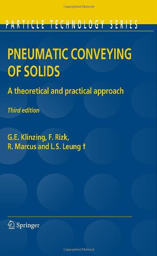 Pneumatic Conveying of Solids: A theoretical and practical approach, Third Edition