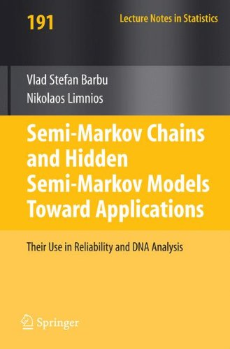 Semi-Markov Chains And Hidden Semi-Markov Models Toward Applications: Their Use In Reliability And Dna Analysis (Lecture Notes In Statistics)