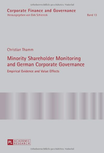 Minority Shareholder Monitoring and German Corporate Governance: Empirical Evidence and Value Effects (Corporate Finance