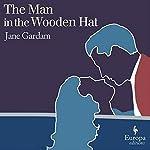 The Man in the Wooden Hat | Jane Gardam