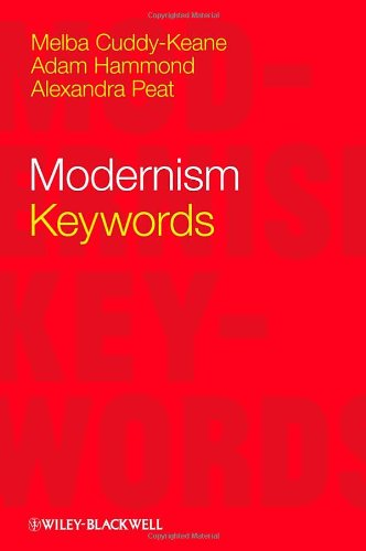 Modernism: Keywords (Keywords In Literature And Culture (Kilc).)