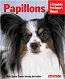 img - for Pet Manual: Papillions (Barron's Complete Pet Owner's Manuals) by Jacklyn E. Hungerland (2003-12-19) book / textbook / text book