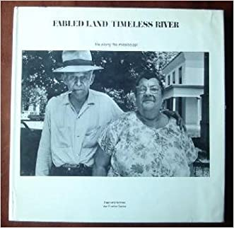 Fabled land/timeless river;: Life along the Mississippi