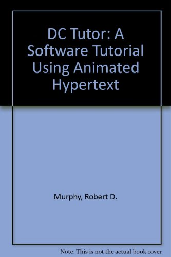 Dc Tutor: A Software Tutorial Using Animated Hypertext/Book and Disk (MacMillan College Software) PDF