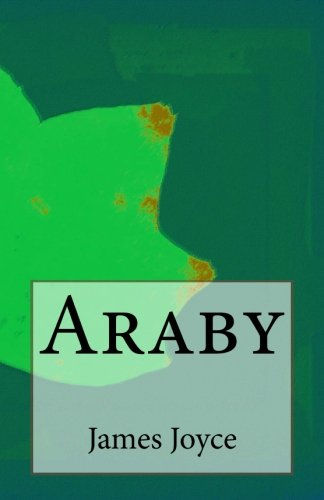 critical analisis essays on araby by james joyce Araby by james joyce read araby short story by james joyce and write literary analysis about it for your essay, write a.