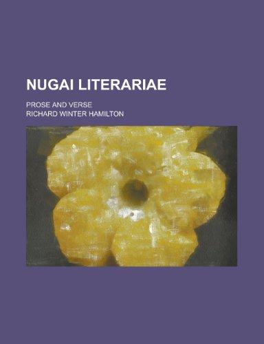 Nugai Literariae; Prose and Verse