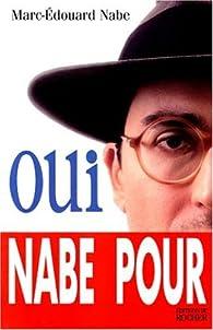 Oui par Marc-Édouard Nabe
