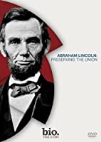 Abraham Lincoln - Preserving the Union [DVD]