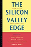 img - for The Silicon Valley Edge: A Habitat for Innovation and Entrepreneurship (Stanford Business Books) book / textbook / text book