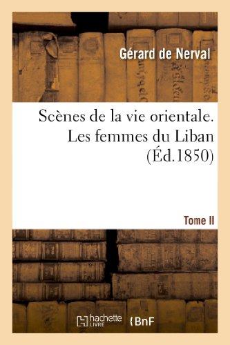 Scenes de La Vie Orientale. Les Femmes Du Liban II (Histoire)  [De Nerval, Gerard - Sans Auteur] (Tapa Blanda)