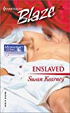 Enslaved (Midnight Fantasies) (Harlequin Blaze) (0373790295) by Kearney, Susan